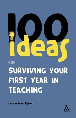100 Ideas for Surviving Your First Year in Teaching als Buch