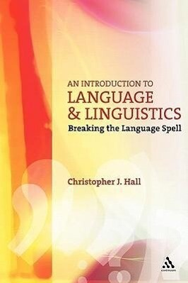 An Introduction to Language and Linguistics: Breaking the Language Spell als Buch