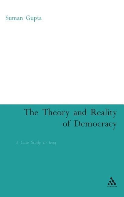 Theory and Reality of Democracy: A Case Study in Iraq als Buch