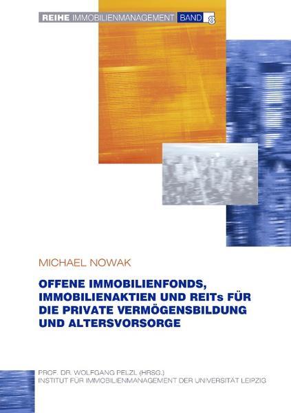 Offene Immobilienfonds, Immobilienaktien und REITs für die private Vermögensbildung und Altersvorsorge als Buch
