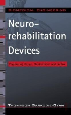 Neurorehabilitation Devices: Engineering Design, Measurement and Control als Buch