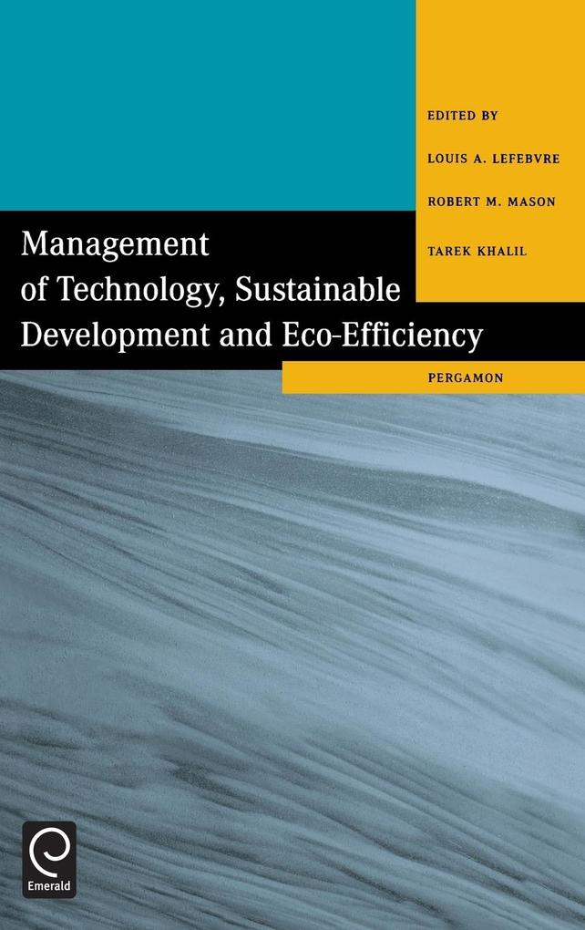 Management of Technology, Sustainable Development and Eco-Efficiency als Buch
