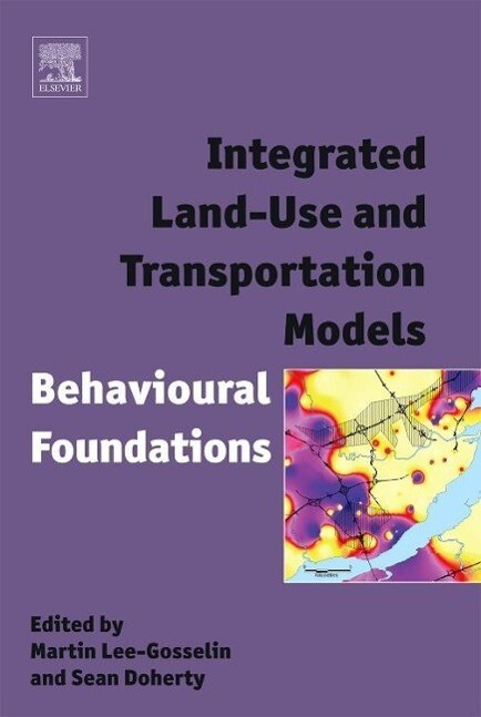Integrated Land-Use and Transportation Models: Behavioural Foundations als Buch