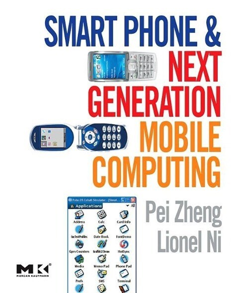 Smart Phone and Next Generation Mobile Computing als Buch