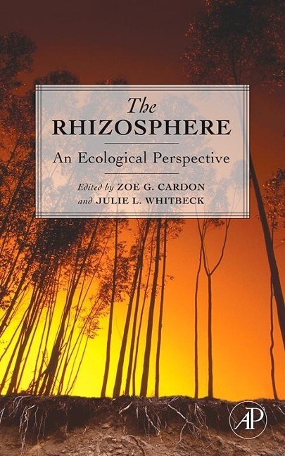 The Rhizosphere: An Ecological Perspective als Buch