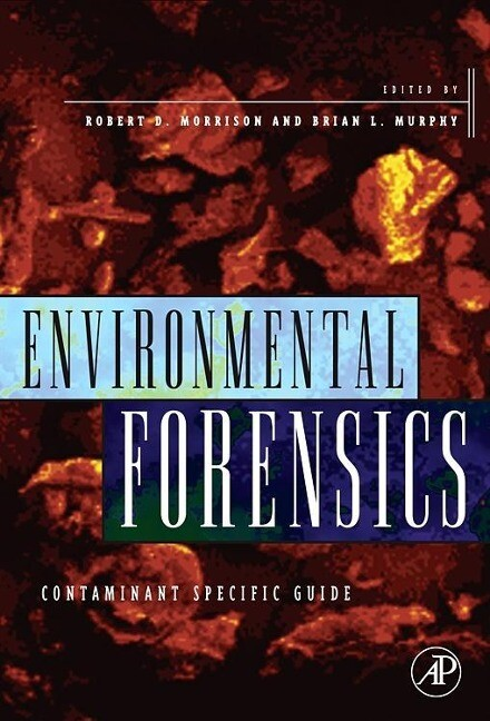 Environmental Forensics: Contaminant Specific Guide als Buch