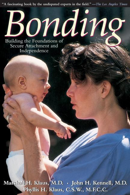 Bonding: Building the Foundations of Secure Attachment and Independence als Taschenbuch