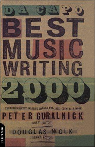 Da Capo Best Music Writing 2000: The Year's Finest Writing on Rock, Pop, Jazz, Country and More als Taschenbuch