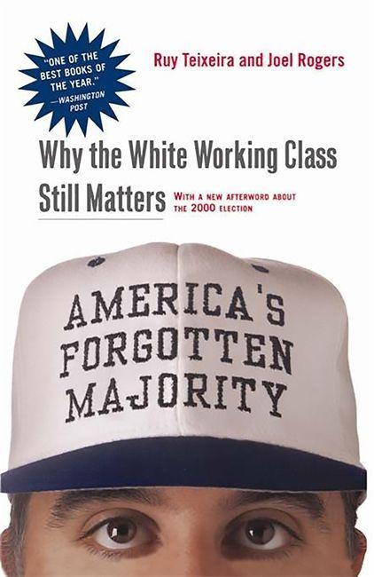 America's Forgotten Majority: Why the White Working Class Still Matters als Taschenbuch