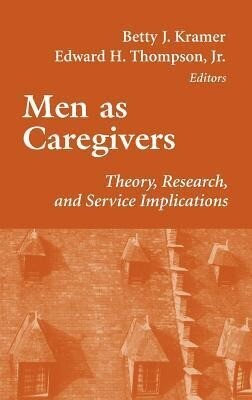 Men as Caregivers: Theory, Research, and Service Implications als Buch