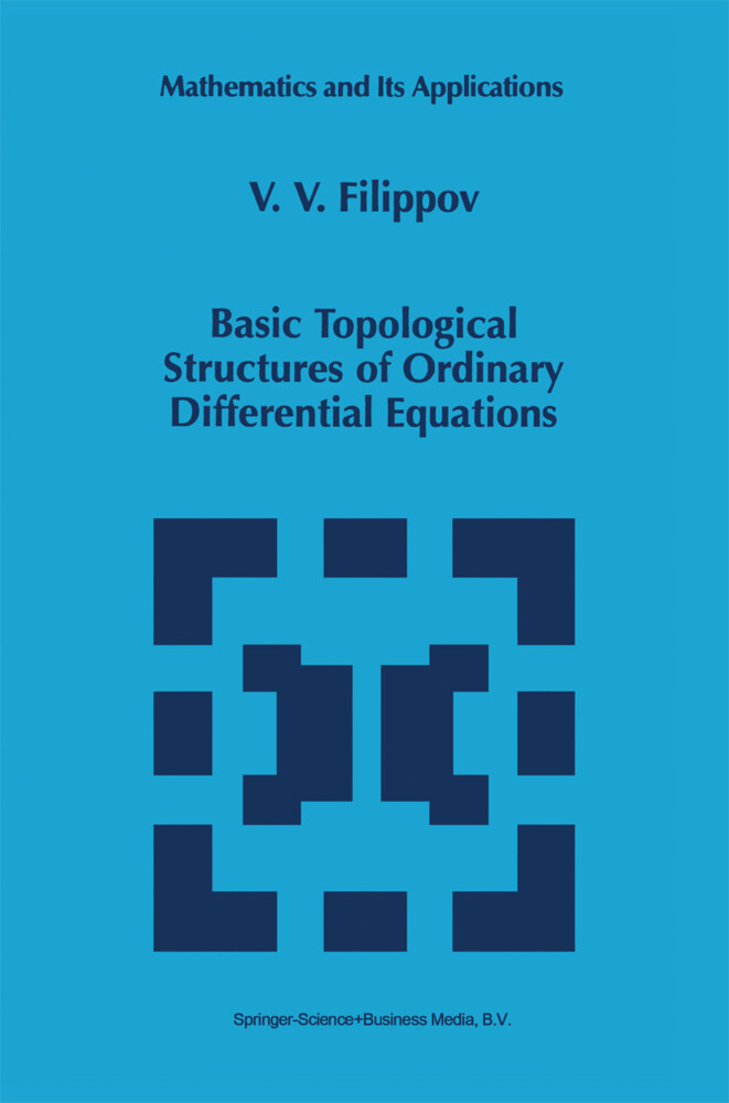 Basic Topological Structures of Ordinary Differential Equations als Buch