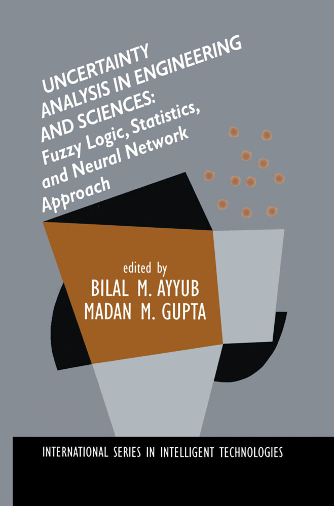 Uncertainty Analysis in Engineering and Sciences: Fuzzy Logic, Statistics, and Neural Network Approach als Buch