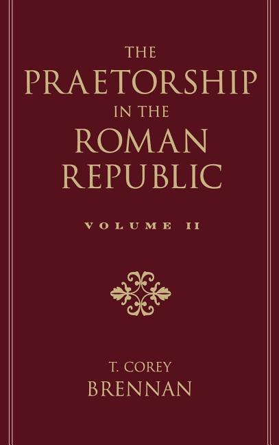 The Praetorship in the Roman Republic: Volume 2: 122 to 49 BC als Buch