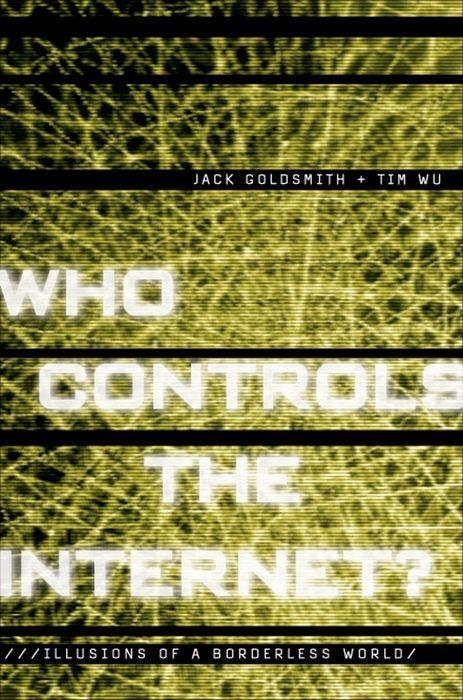 Who Controls the Internet?: Illusions of a Borderless World als Buch