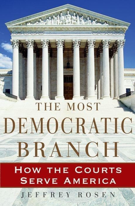The Most Democratic Branch: How the Courts Serve America als Buch