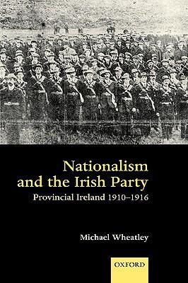 Nationalism and the Irish Party: Provincial Ireland, 1910-1916 als Buch