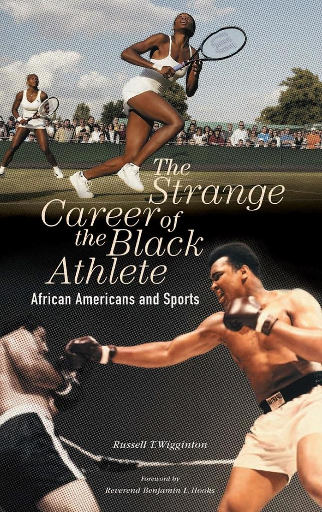 The Strange Career of the Black Athlete: African Americans and Sports als Buch