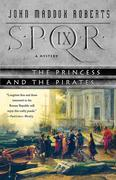 Spqr IX: The Princess and the Pirates: A Mystery