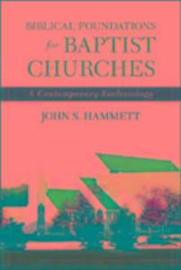 Biblical Foundations for Baptist Churches als Taschenbuch