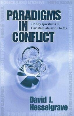 Paradigms in Conflict: 10 Key Questions in Christian Missions Today als Taschenbuch
