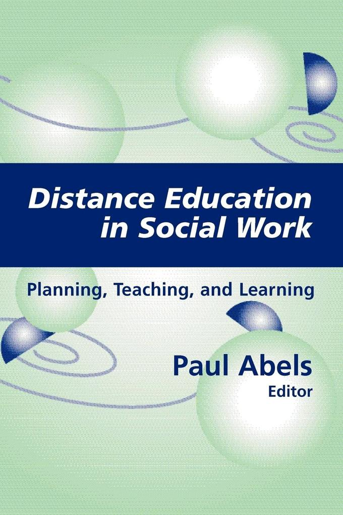 Distance Education in Social Work: Planning, Teaching, and Learning als Taschenbuch
