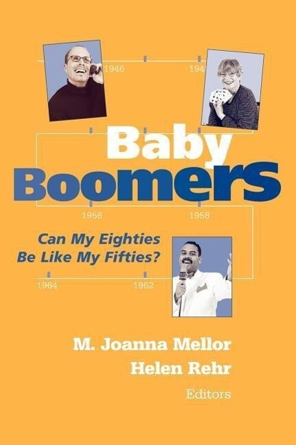 Baby Boomers: Can My Eighties Be Like My Fifties? als Taschenbuch