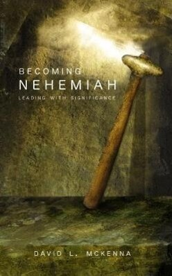 Becoming Nehemiah: Leading with Significance als Taschenbuch