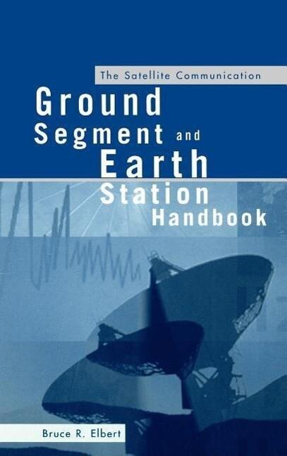 The Satellite Communication Ground Segment and Earth Station Handbook als Buch
