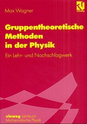 Gruppentheoretische Methoden in der Physik als Buch