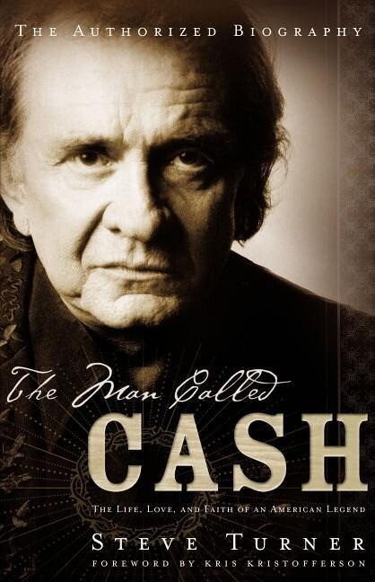 The Man Called Cash: The Life, Love, and Faith of an American Legend als Taschenbuch