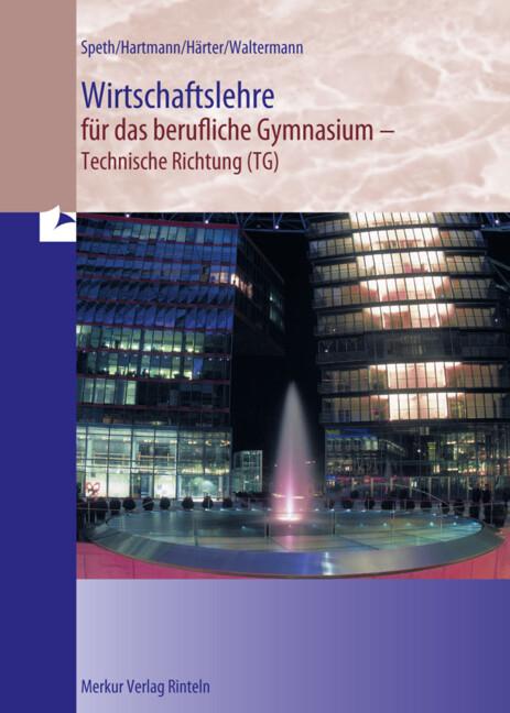 Wirtschaftslehre für das berufliche Gymnasium - technische Richtung (TG) als Buch