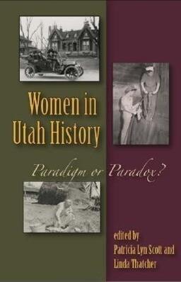 Women in Utah History: Paradigm or Paradox? als Taschenbuch