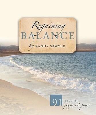 Regaining Balance: 91 Days of Prayer and Praise als Taschenbuch