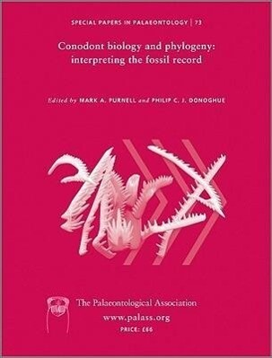 Special Papers in Palaeontology, Conodont Biology and Phylogeny: Interpreting the Fossil Record als Taschenbuch