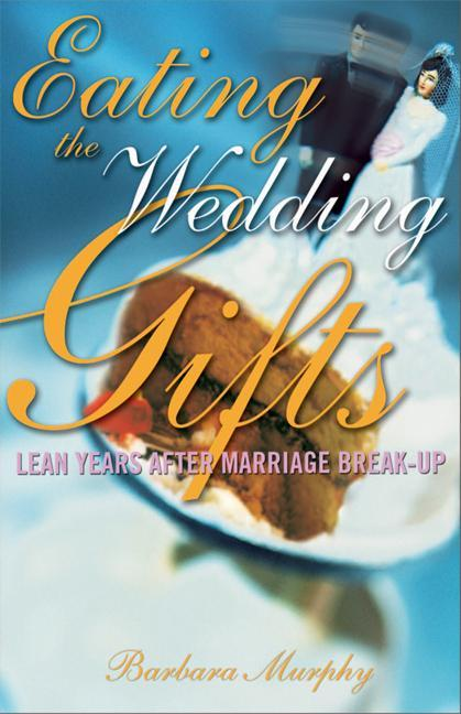 Eating the Wedding Gifts: Lean Years After Marriage Break-Up als Taschenbuch
