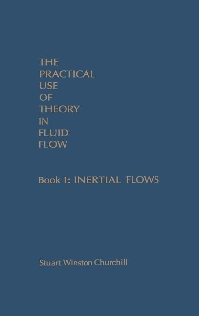 The Practical Use of Theory in Fluid Flow Book 1: Inertial Flows als Buch