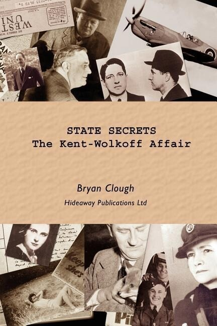 State Secrets: The Kent-Wolkoff Affair als Buch