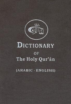 The Dictionary of the Holy Quran: Arabic Words - English Meanings als Buch