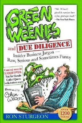 Green Weenies and Due Diligence: Insider Business Jargon-Ray, Serious and Sometimes Funny als Buch