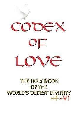 Codex of Love: Holy Book of World's Oldest Divinity als Taschenbuch