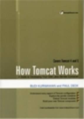 How Tomcat Works: A Guide to Developing Your Own Java Servlet Container als Taschenbuch