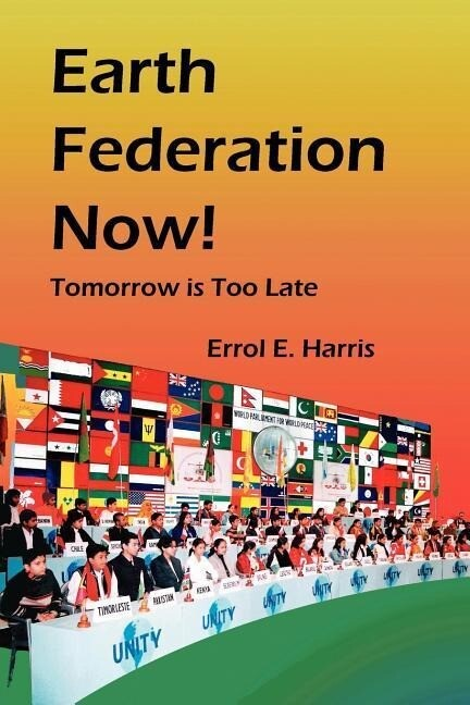 Earth Federation Now: Tomorrow Is Too Late -- Pbk als Taschenbuch