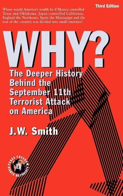 Why: The Deeper History Behind the September 11the Terrorist Attack on America -- 3rd Edition Hbk als Buch