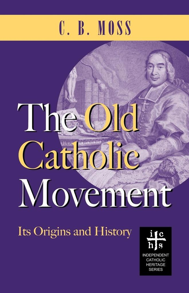 The Old Catholic Movement als Buch