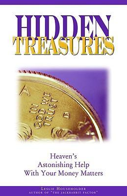 Hidden Treasures: Heaven's Astonishing Help with Your Money Matters als Taschenbuch
