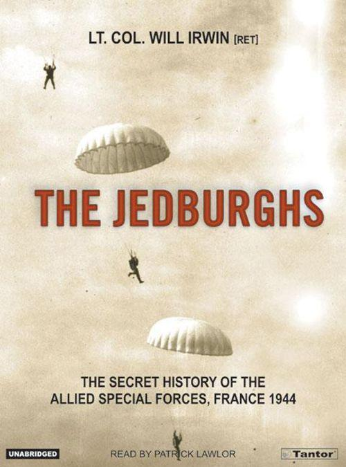 The Jedburghs: The Secret History of the Allied Special Forces, France 1944 als Hörbuch