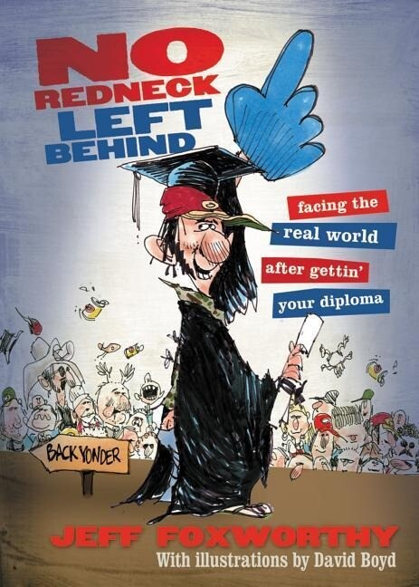 No Redneck Left Behind: Facing the Real World After Gettin' Your Diploma als Taschenbuch
