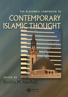 The Blackwell Companion to Contemporary Islamic Thought als Buch