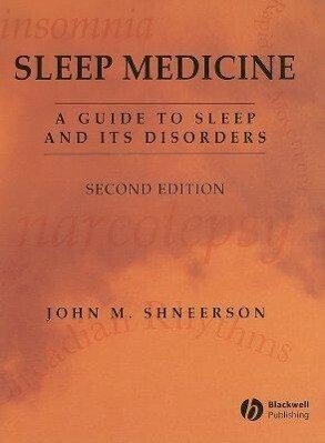 Sleep Medicine: A Guide to Sleep and Its Disorders als Buch