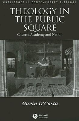 Theology in the Public Square: Church, Academy, and Nation als Buch